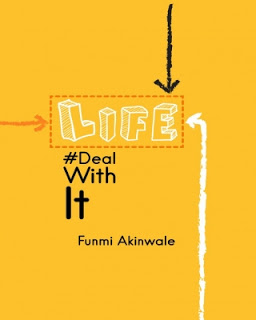 Reviews From Funmi Akinwale's Life: Deal With It!