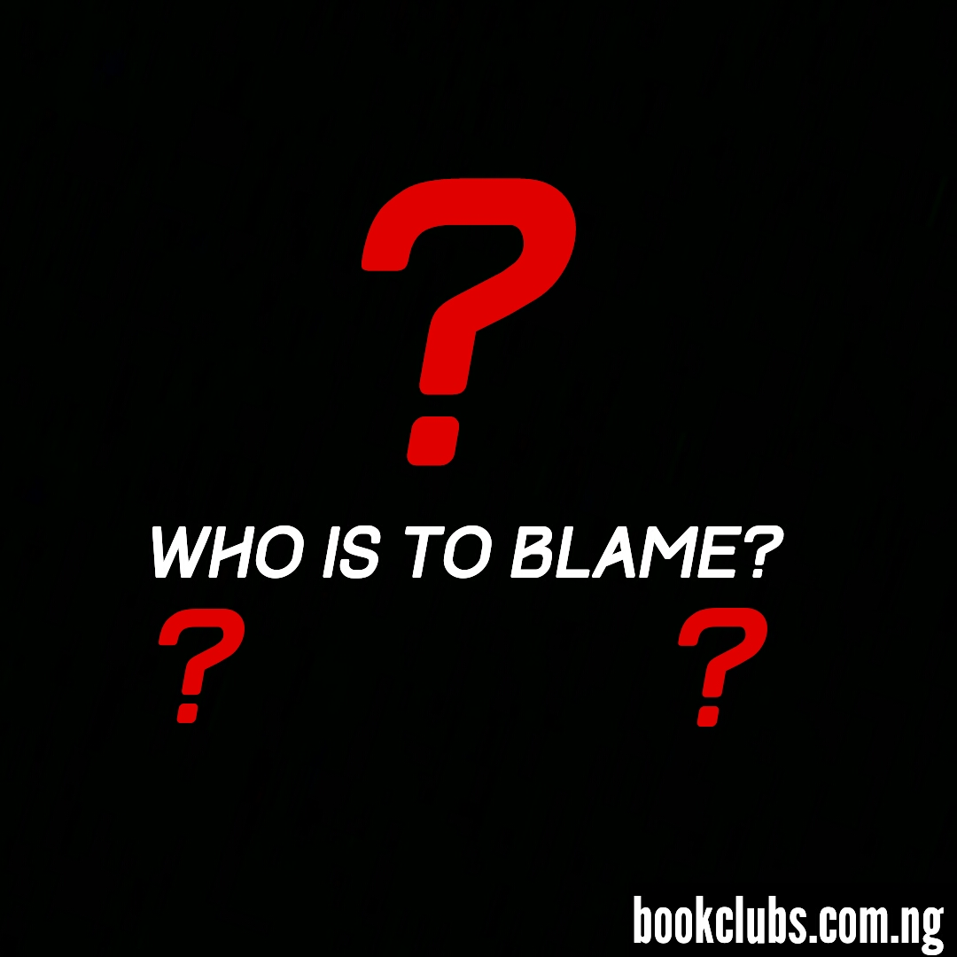 Who Is To Blame?