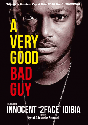 Biography of 2Face titled A Very Good Bad Guy