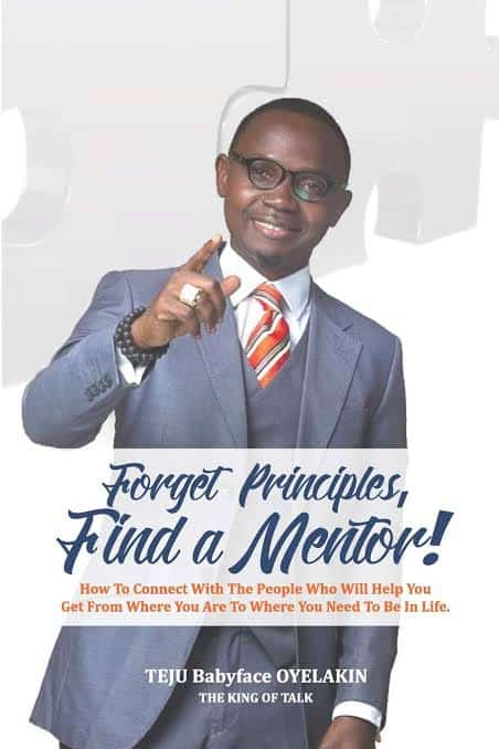 Forget Principles, Find a Mentor book by TejuBaby Face