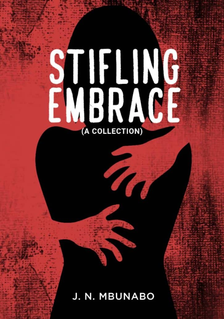 For the Love of Book Reviews: 'Stifling Embrace' by J. N. Mbunabo