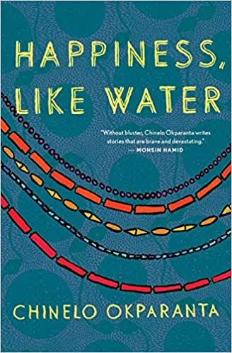 Chinelo Okparanta Brings the Systemic Misogyny and Biases Against Minority Groups to Light in 'Happiness, Like Water'